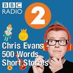 BBC Radio2 Chris Evans 500 Words Short Stories #stories #children #500Words