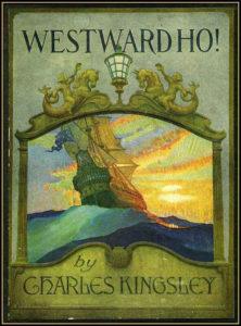 """""""Westward Ho!"""" by Charles Kingsley"""